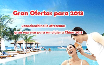 Ofertas viajes a China 2013-vacacionchina.com